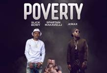 Spartan Makavelli ft. Slick Bowy & Jemax - Poverty