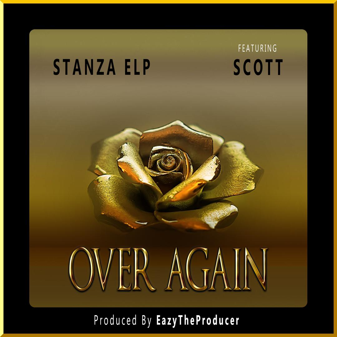 Stanza Elp ft. Scott - Over Again (Prod. EazyTheProducer)