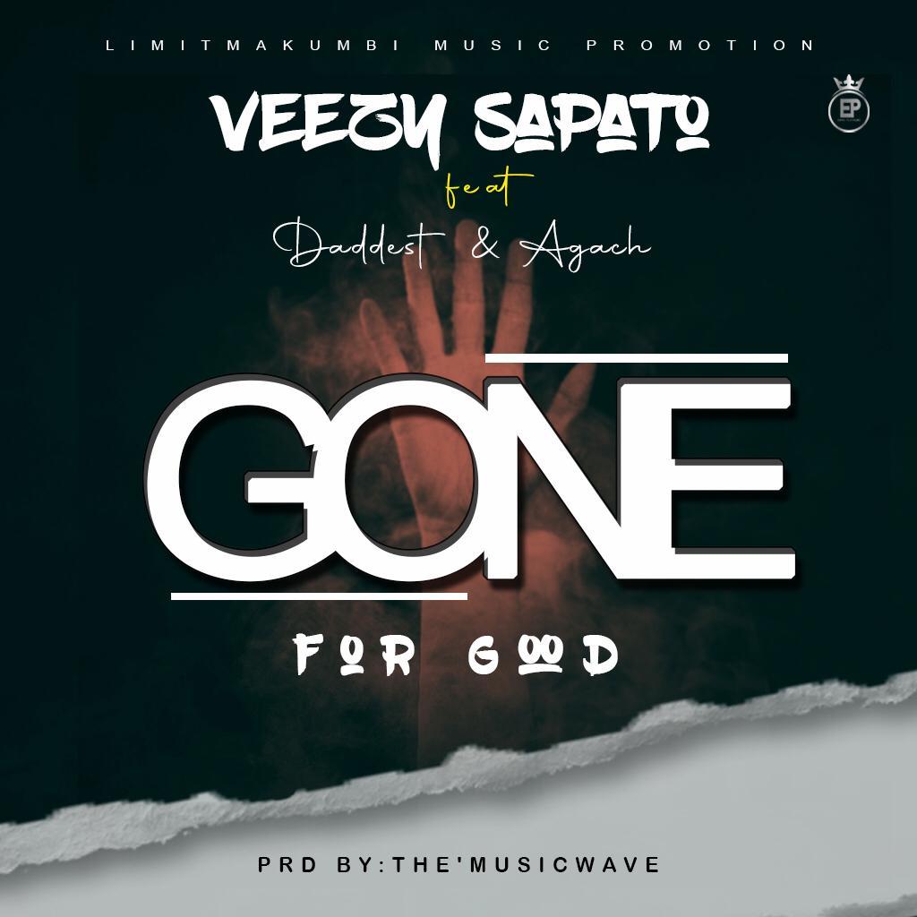 Veezy Sapato ft. Baddest & Agach - Gone for Good