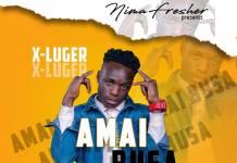 X-Luger - Amai Busa (Prod. Dwayne & Rooster)
