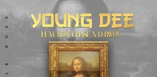 Young Dee ft. Bow Chase & D Bwoy - Monalisa