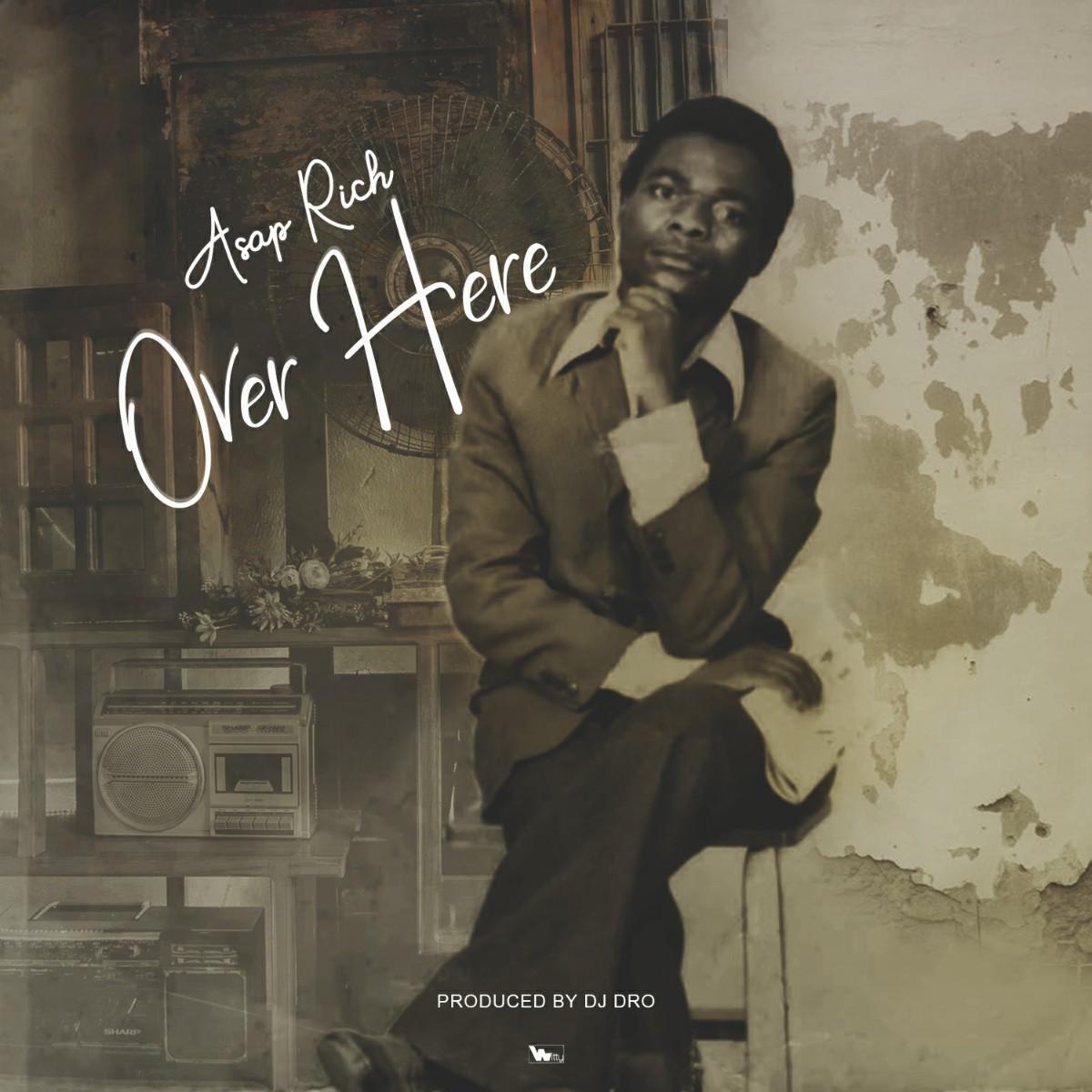 Asap Rich - Over Here (Prod. DJ Dro)