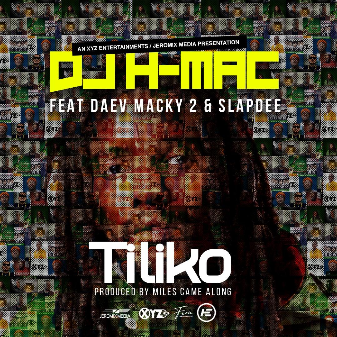 DJ H-Mac ft. Daev, Macky 2 & Slapdee - Tiliko