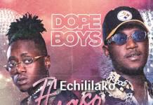 Dope Boys - Echililako Ifyaso (Prod. Cassy Beats)