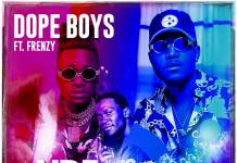 Dope Boys ft. Frenzy - Ndechitika