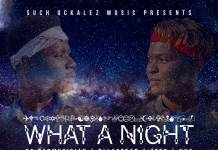EC Badmusician ft. Atez, Bllactear & NK2 - What A Night