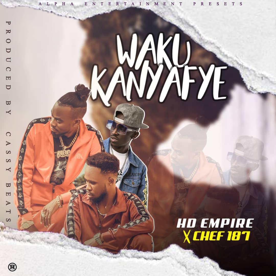 HD Empire ft. Chef 187 - Wakukanyafye