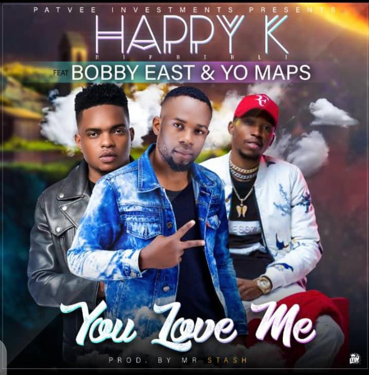 Happy K ft. Bobby East & Yo Maps - You Love Me