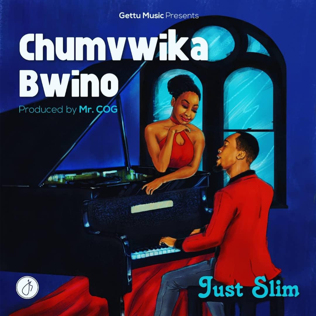 Just Slim - Chumvwika Bwino