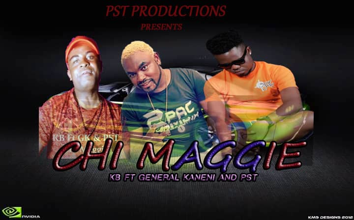 KB ft. General Kanene & PST - Chi Maggie