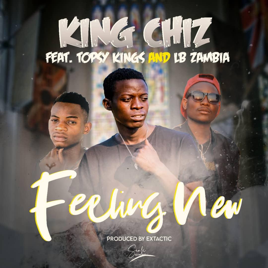 King Chiz ft. Tory Kings & LB Zambia - Feeling New