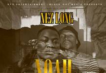 Nez Long ft. Kizzo Jr - Noah