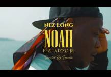 Nez Long ft. Kizzo Jr - Noah (Official Video)