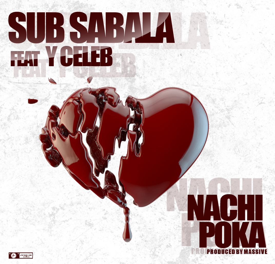 Sub Sabala ft. Y Celeb - Nachi Poka