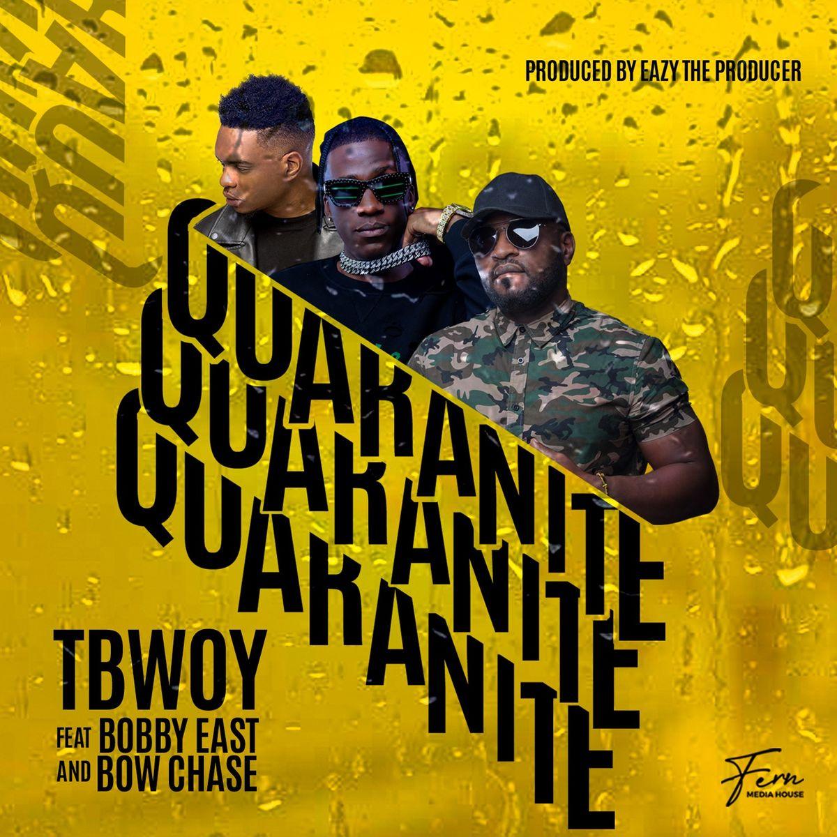 Tbwoy ft. Bow Chase & Bobby East - Quarantine