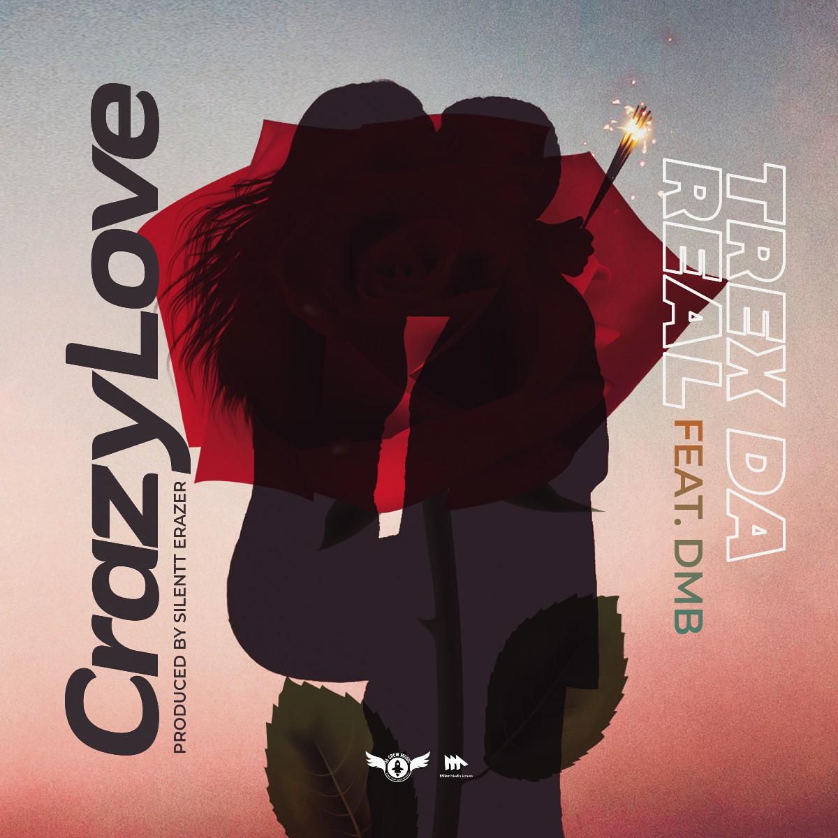 Trex Da Real ft. DMB - Crazy Love