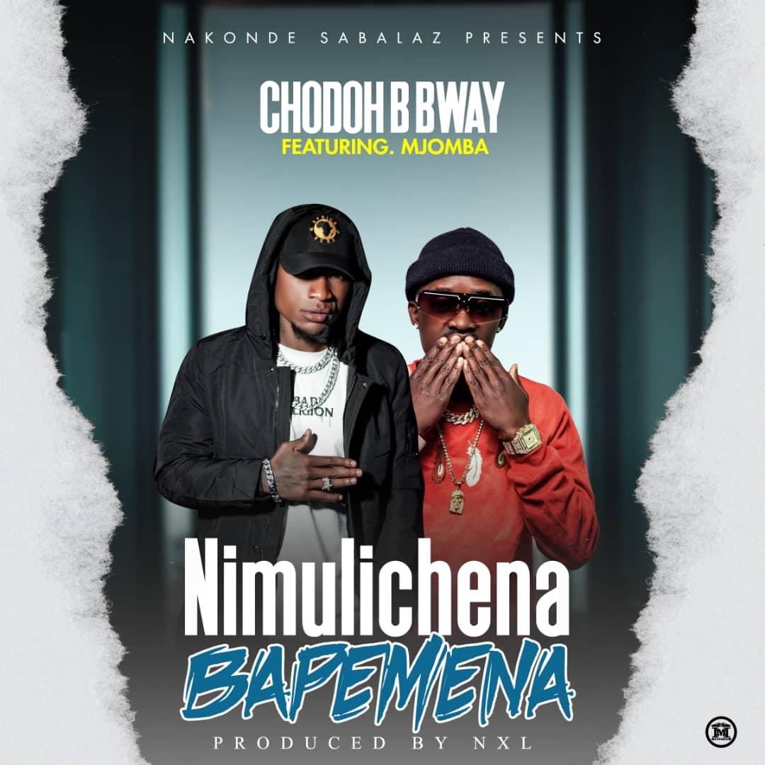 Chodoh B Bway ft. Mjomba - Nimulichena Bapemena