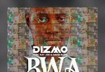 Dizmo ft. K Joe & Wavy Davy - Bwa Bwa