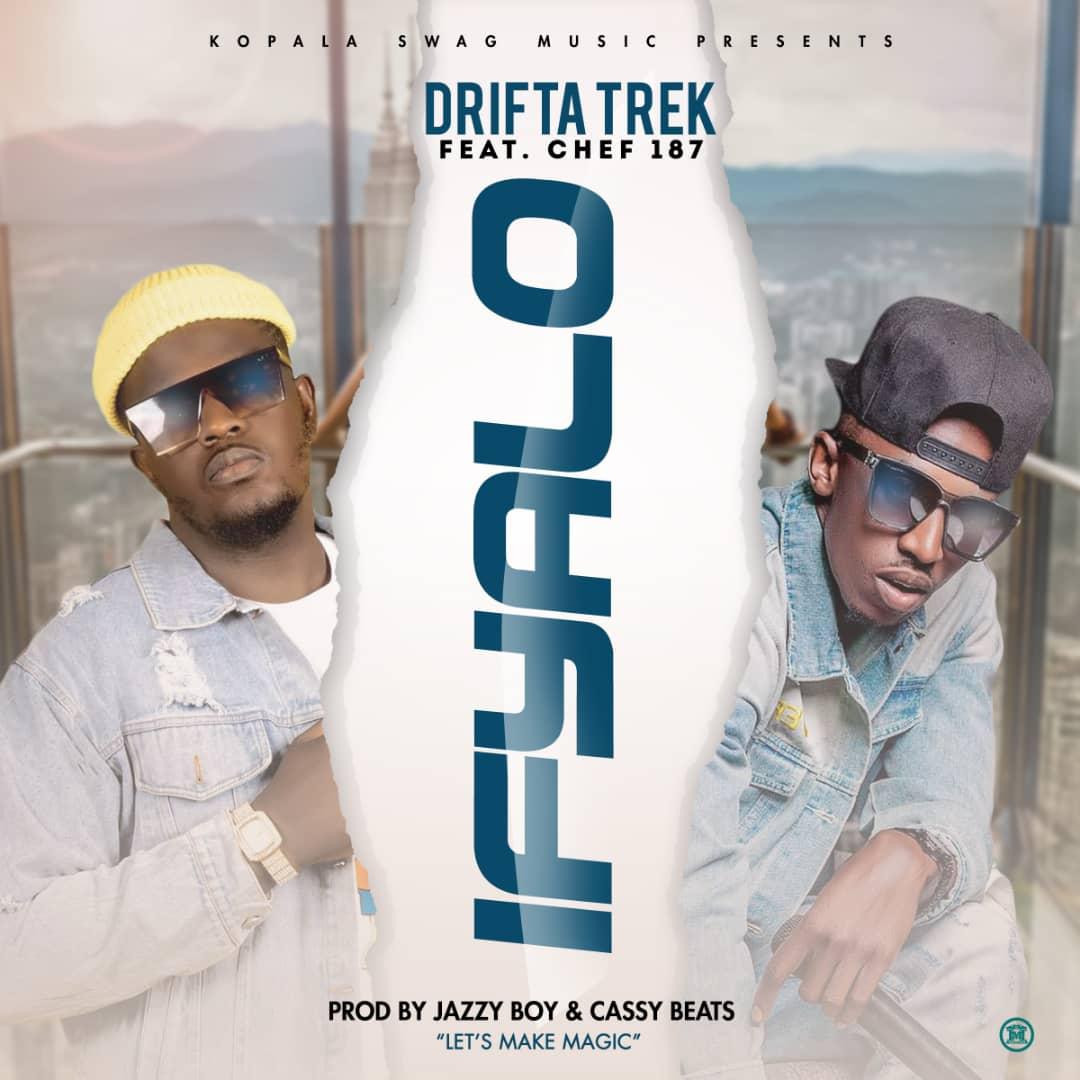 Drifta Trek ft. Chef 187 - Ifyalo