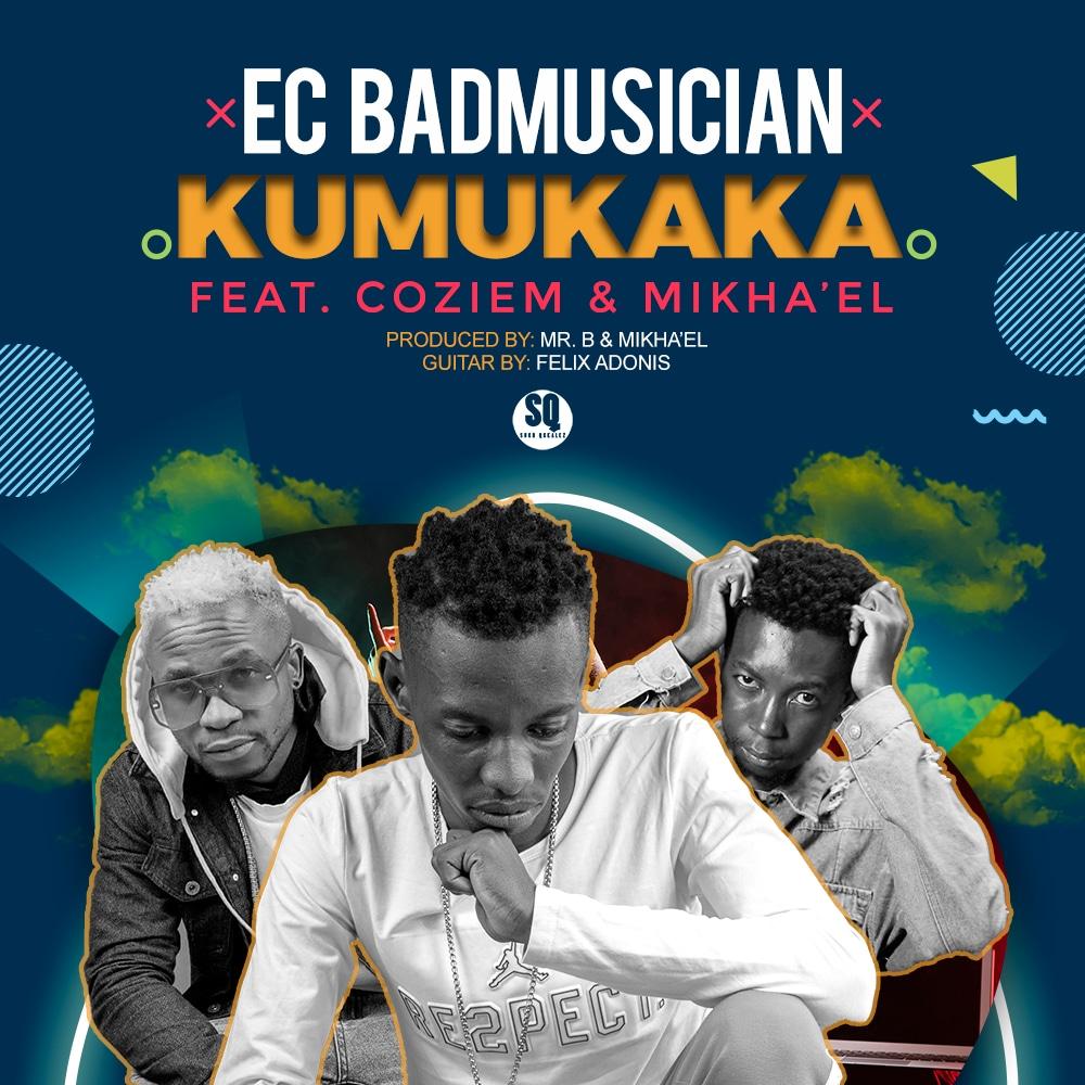 EC Badmusician ft. Coziem & Mikha'el - Kumukaka
