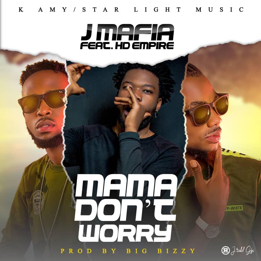 J Mafia ft. HD Empire - Mama Don't Worry