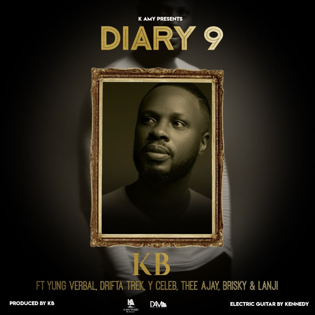 KB ft. Yung Verbal, Drifta Trek, Y Celeb, Thee Ajay, Brisky & Lanji - My Diary 9