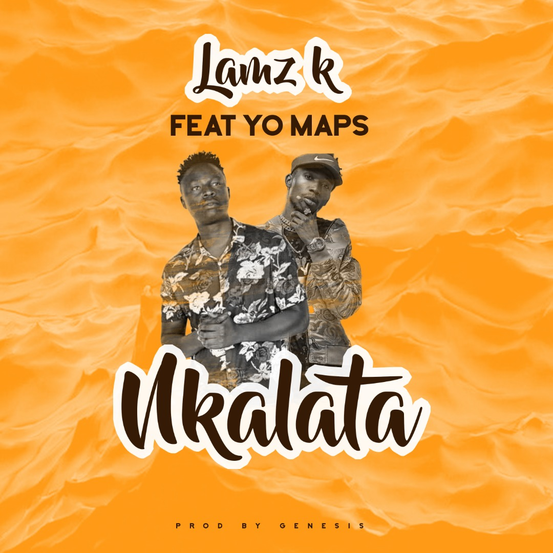 Lamz K ft. Yo Maps - Nkalata