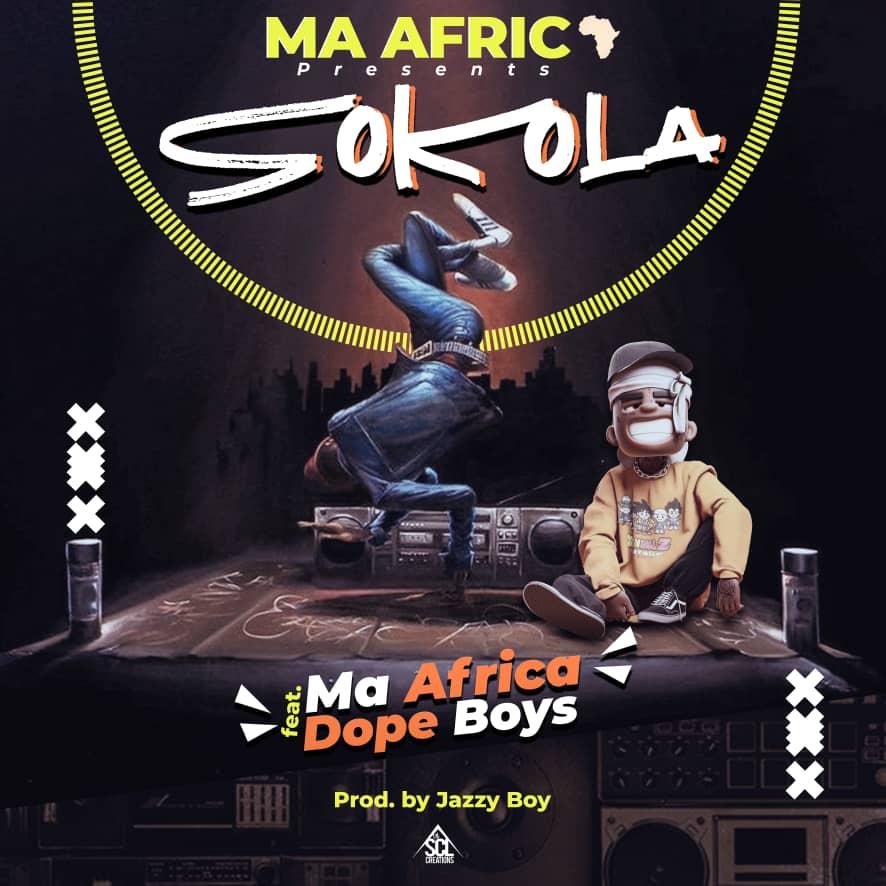 Ma Africa ft. Dope Boys - Sokola (Prod. Jazzy Boy)