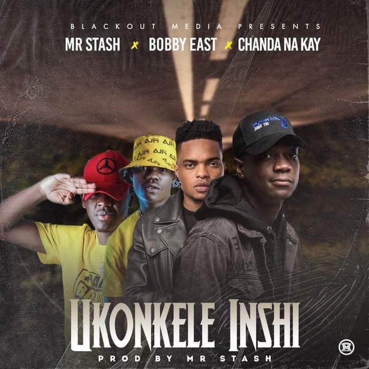 Mr Stash x Bobby East x Chanda Na Kay - Ukonkele Inshi