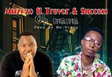 Muzozo ft. Trevor Boganz & Success - Oh Mama