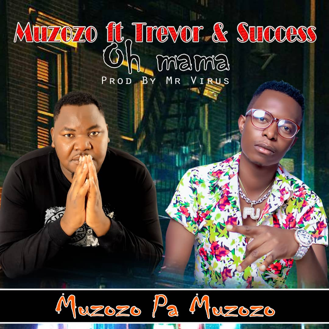 Muzozo ft. Trevor Boganz & Success - Oh Mama