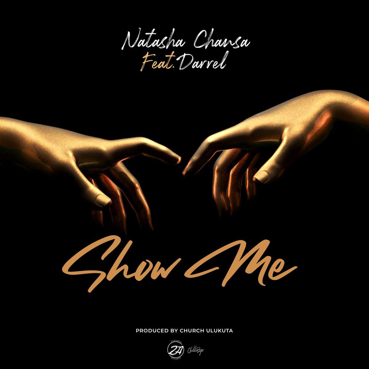 Natasha Chansa ft. Darrel - Show Me