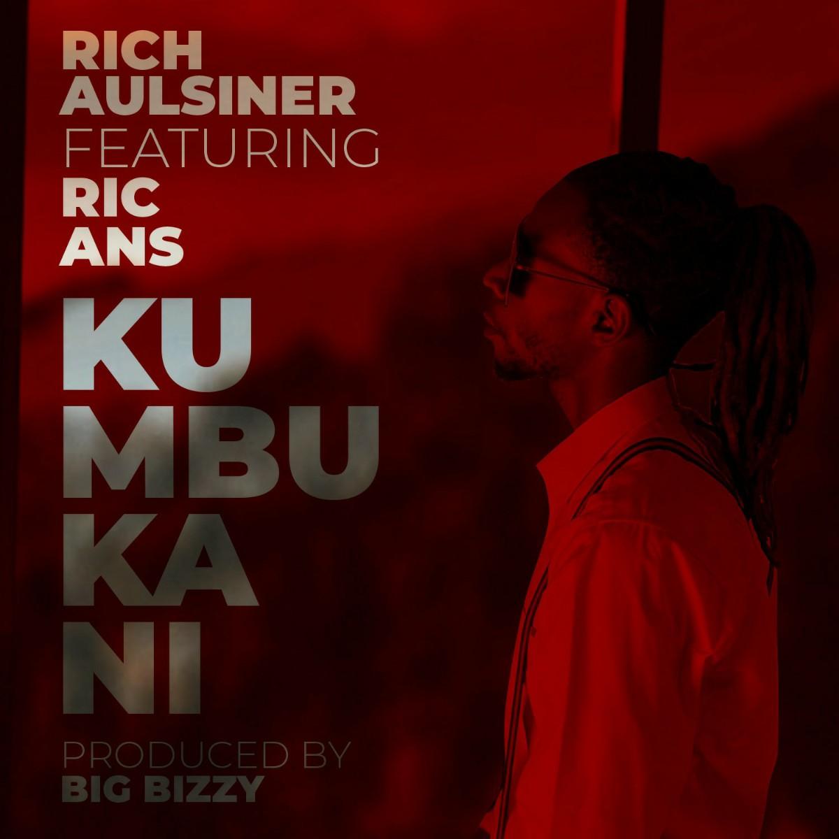 Rich Aulsiner ft. Ric Ans - Kumbukani (Prod. Big Bizzy)