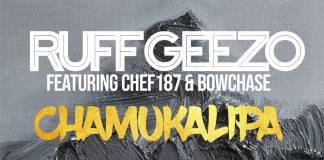 Ruff Geezo ft. Chef 187 & Bow Chase - Chamukalipa