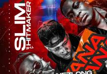 Slim The Hitmaker ft. Nez Long & T-Sean - Bwana