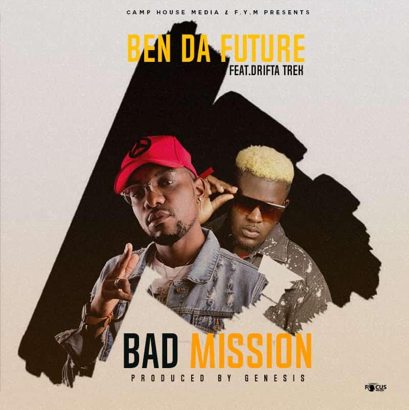 Ben Da'Future ft. Drifta Trek - Bad Mission