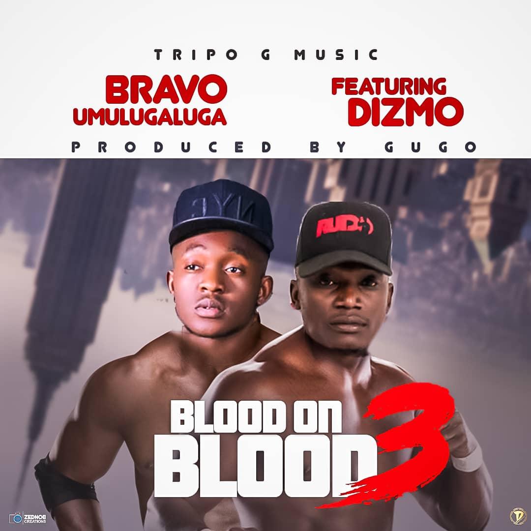 Bravo Mulugaluga ft. Dizmo - Blood On Blood 3