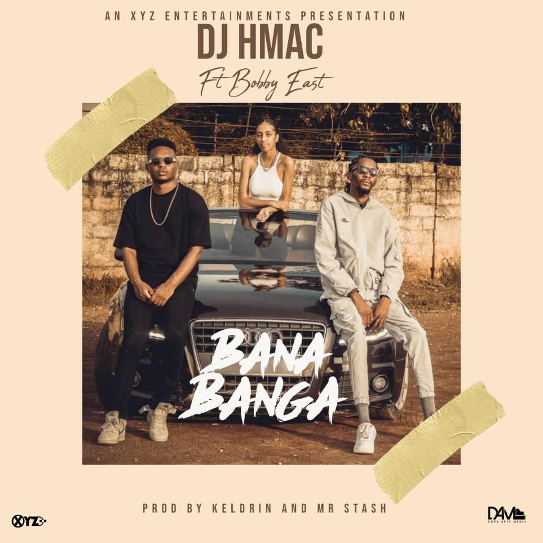 DJ H-Mac ft. Bobby East - Bana Banga