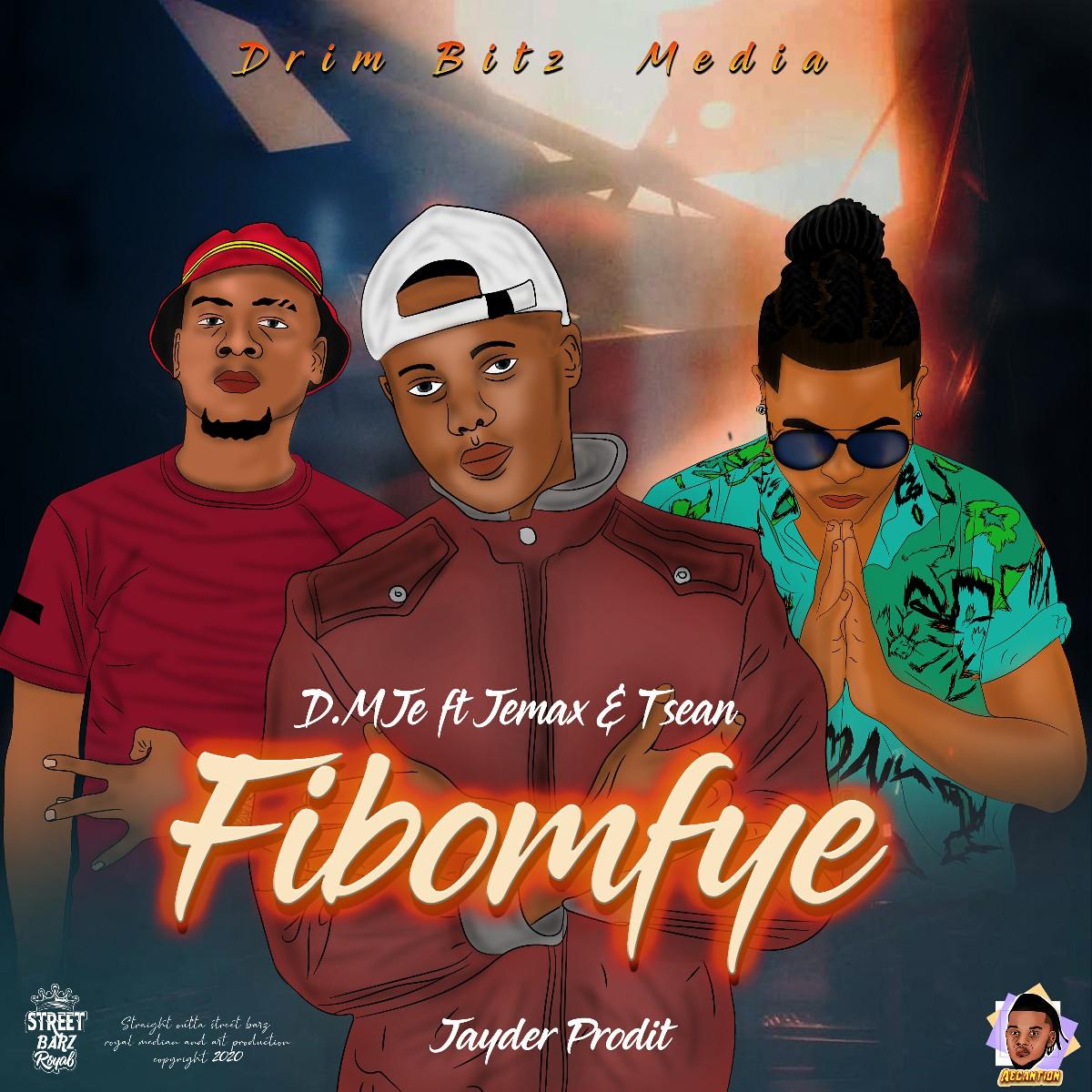 DM Je ft. Jemax & T-Sean - Fibomfye
