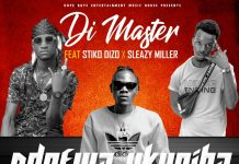 Di Master ft. Stiko Dizo & Sleazy Miller - Ndomfwa Ukupiba