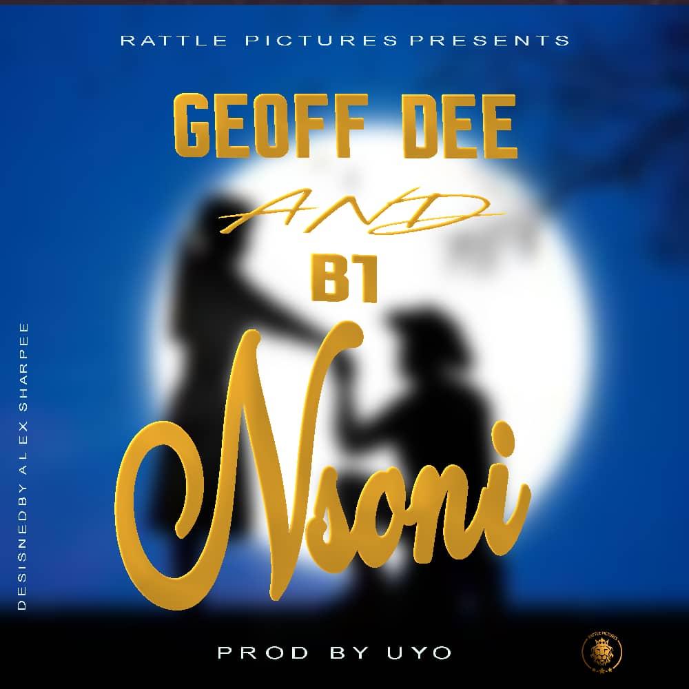 Geoff D & B1 - Nsoni (Prod. Uyo)