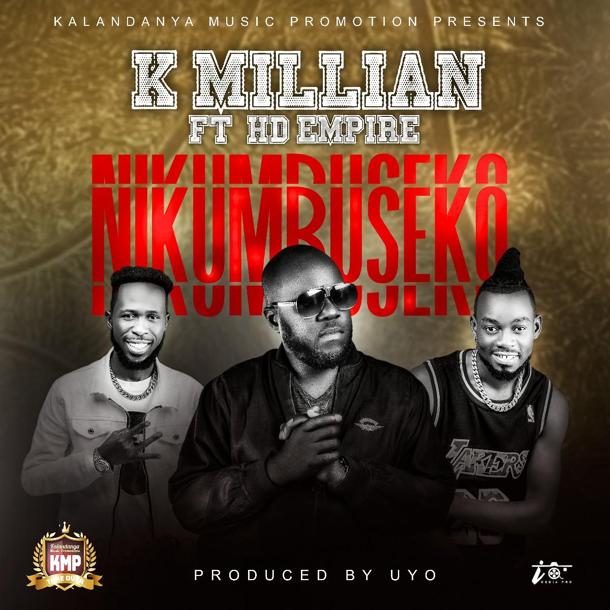 K'Millian ft. HD Empire - Nikumbuseko (Prod. Uyo)