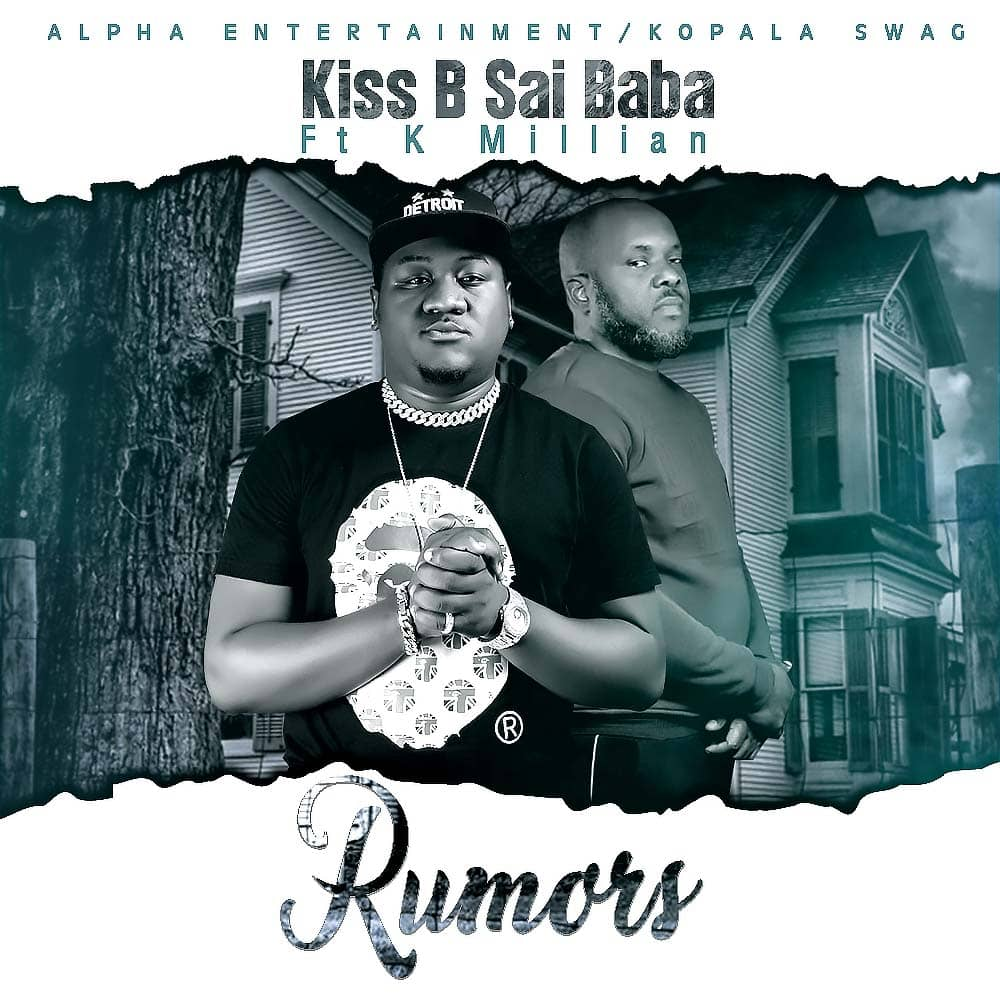 Kiss B Sai Baba ft. K'Millian - Rumors