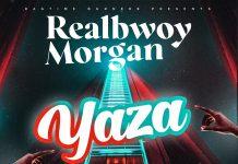 RealBwoy Morgan - Yaza (Prod. DJ Dro)