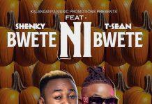Shenky ft T-Sean - Bwete Ni Bwete