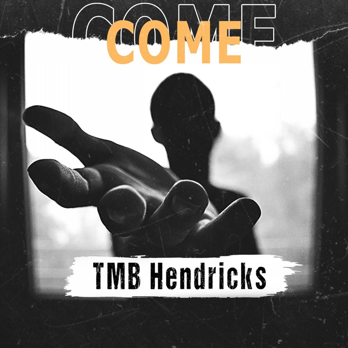 TMB Hendricks - Come