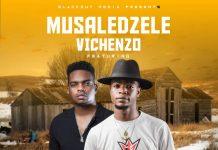 Vinchenzo ft. Bobby East - Musaledzele