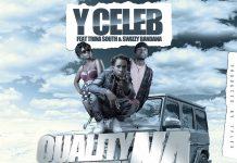 Y Celeb ft. Trina South & Swizzy Bandana - Quality Na Quantity