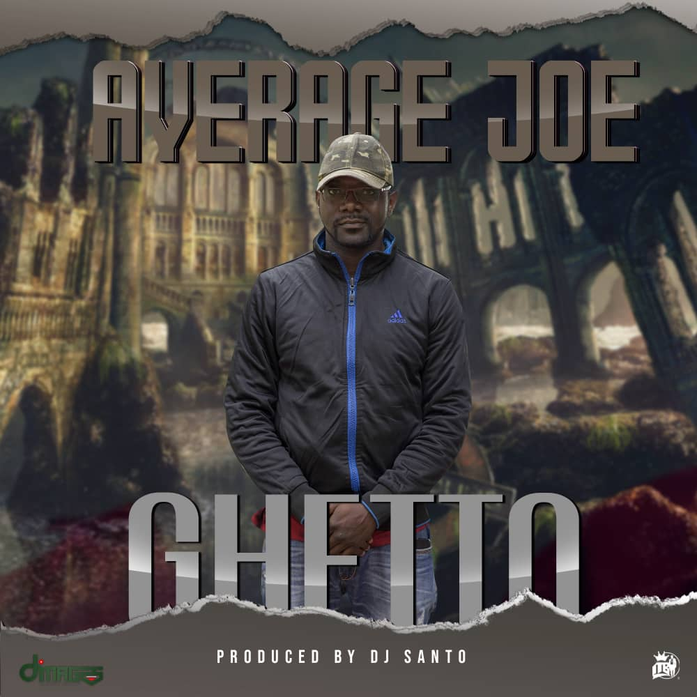 Average Joe - Ghetto (Prod. DJ Santo)