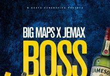 Big Maps ft. Jemax - Boss (Prod. DJ Mzenga Man)